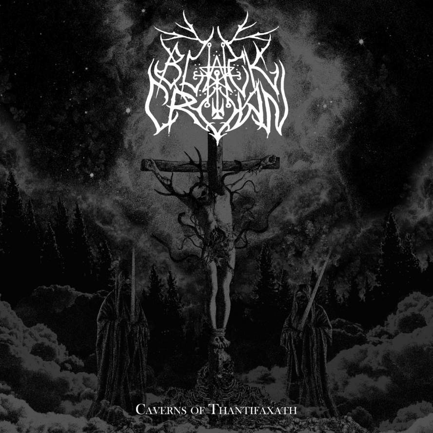 Black Crown – Caverns Of Thantifaxath (2020)